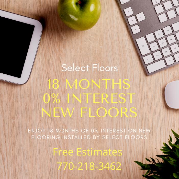 18 Months Zero Percent Interest on New Floors Marietta 770-218-3462