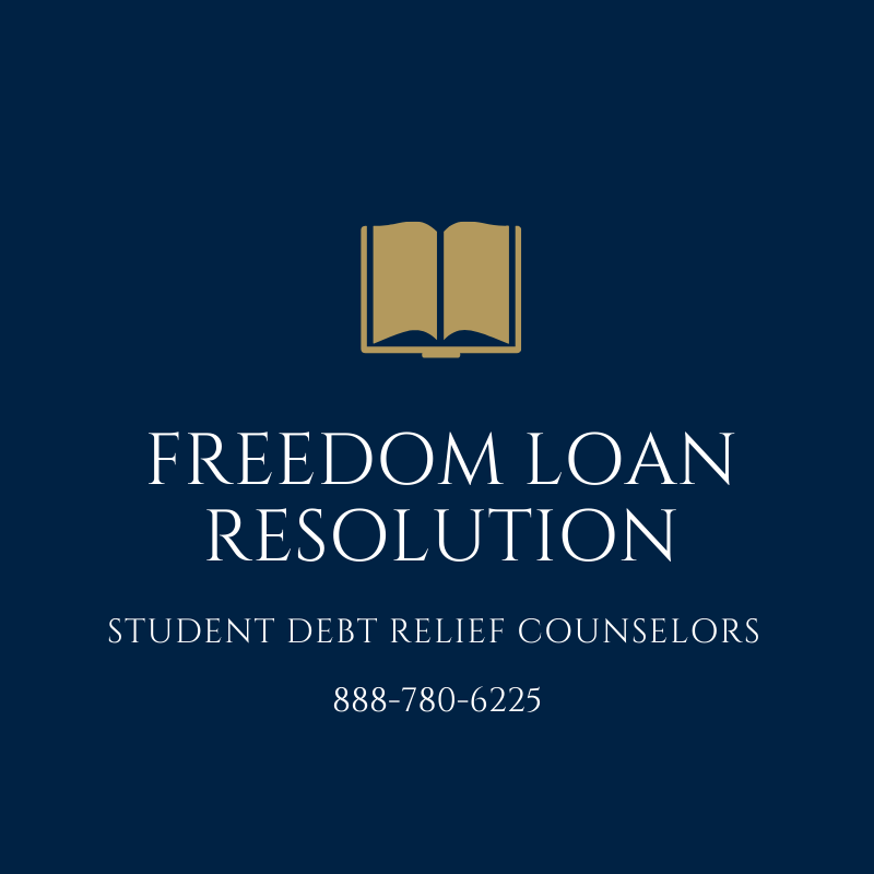 Student Debt Relief Counselors Freedom Loan Resolution 888-780-6225