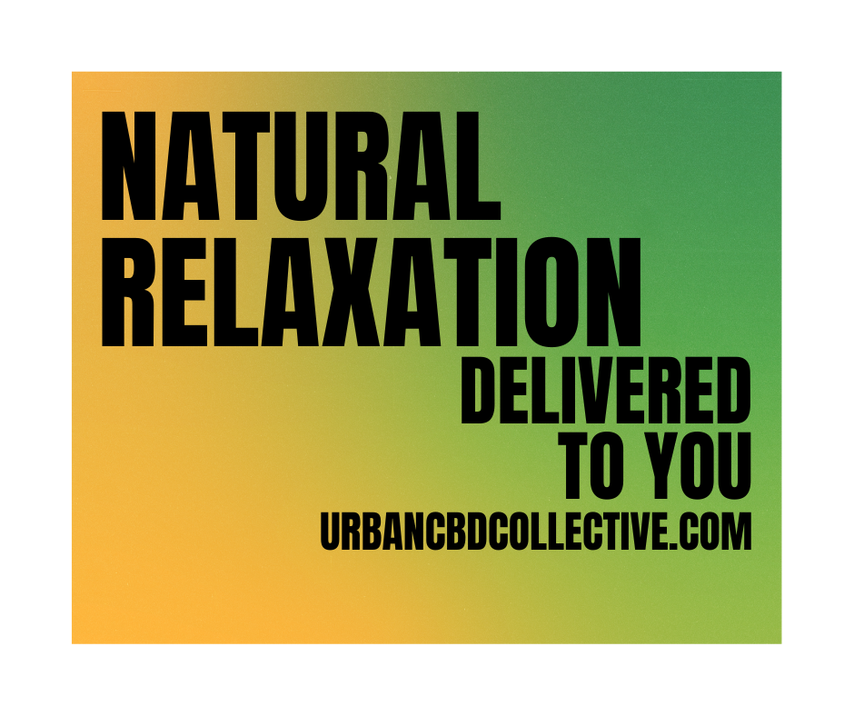 Natural relaxation with the help of CBD oil from Urban CBD Collective