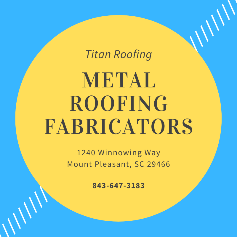 Best Metal Roofing Fabrication Services Charleston Call 843-647-3183
