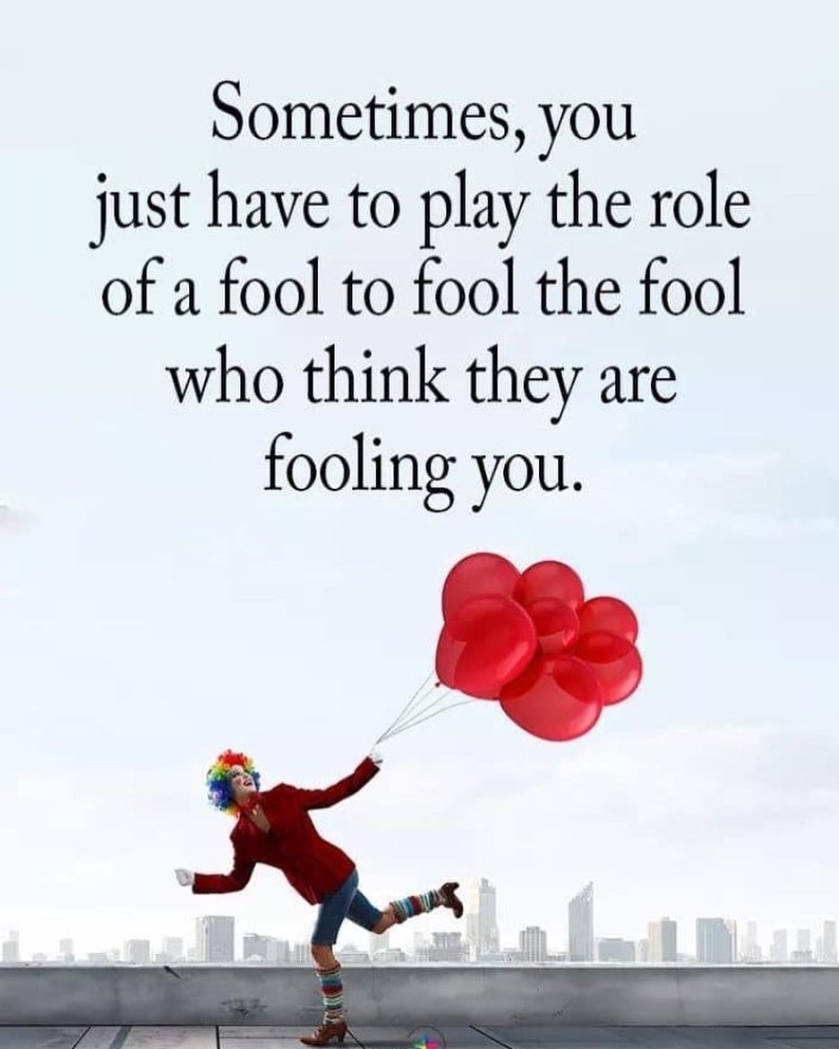 Sometimes you have to play the fool to fool the fools out there- Layzie Gear