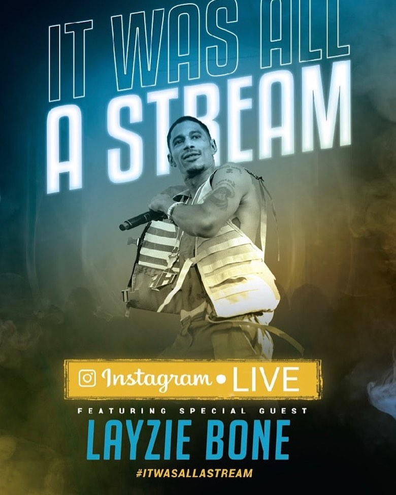 It was all a stream, pop in with Flesh n Bone and I on IG to get the goods - Layzie Bone