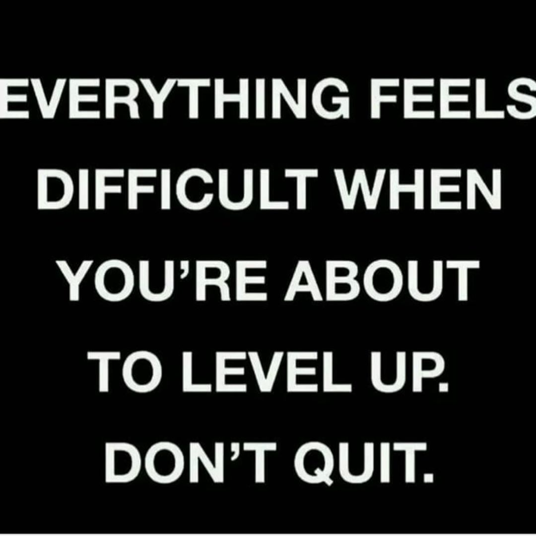 Keep the chin up and chest out, everything feels difficult when you're leveling up - Layzie Bone