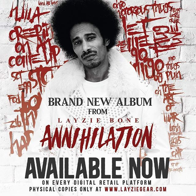 Annihilation out NOW, go get some - Layzie Bone