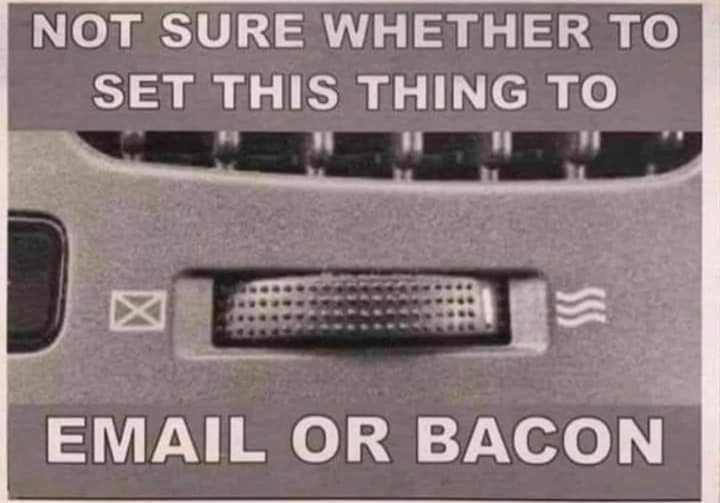 Email or Bacon
