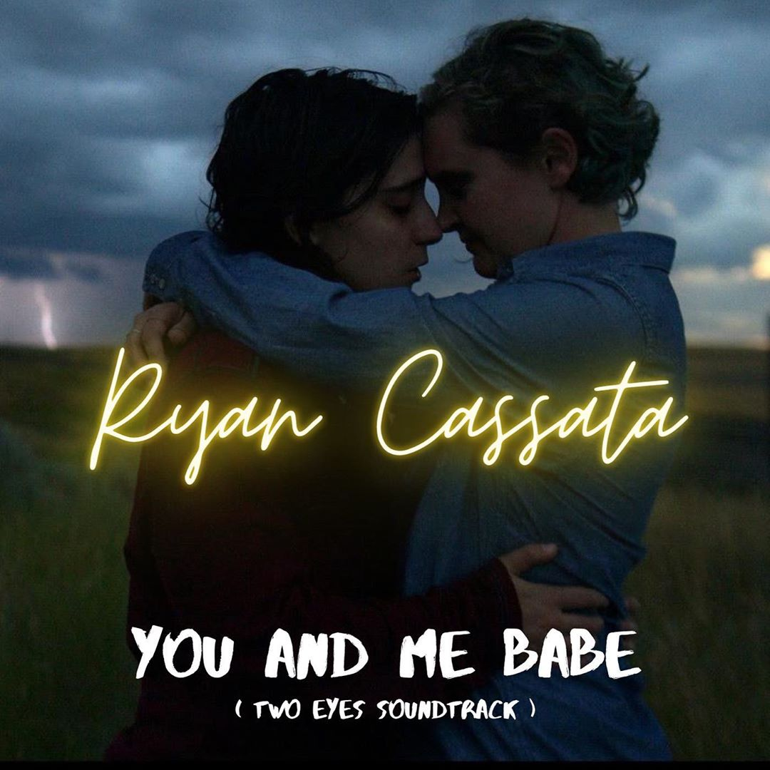 You and Me Babe from Two Eyes is out now!!! - Ryan Cassata